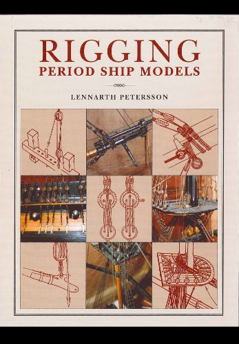 Rigging Period Ship Models: A Step-by-Step Guide to the Intricacies of Square-Rig por Lennarth Petersson
