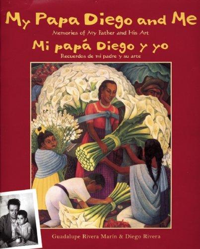 My Papa Diego and Me: Mi Papa Diego y Yo por Guadalup Rivera Marin