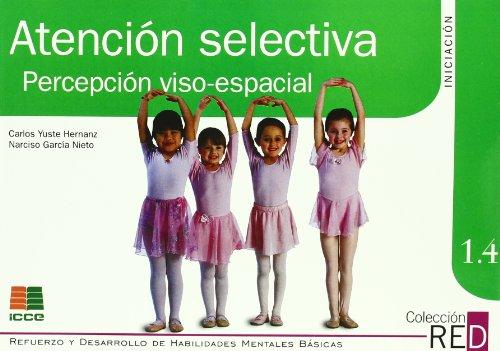 Atención selectiva: percepción viso-espacial (Refuerzo y desarrollo de habilidades mentales básicas) por Carlos Yuste Hernanz