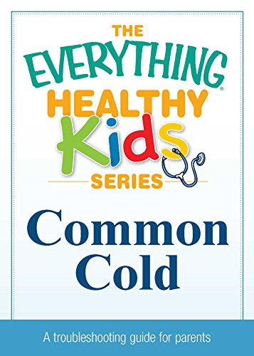 Common Cold: A troubleshooting guide to common childhood