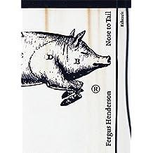 Nose to Tail: Written by Fergus Henderson, 2014 Edition, Publisher: Echtzeit Verlag [Hardcover]