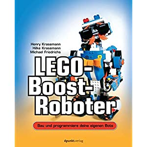 LEGO®-Boost-Roboter: Bau und programmiere deine eigenen Bots 9783864905360 LEGO