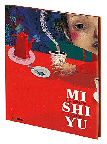 Mishiyu (Historias Para Leer Solos) por Ricardo Alcántara Sgarbi