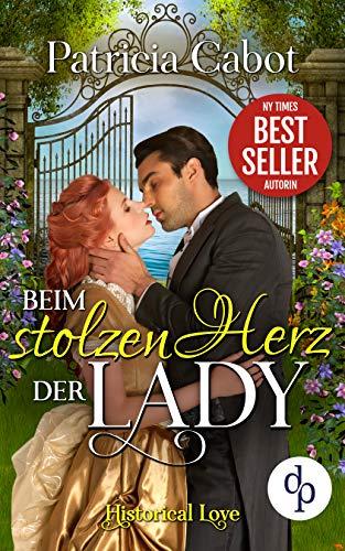 Beim stolzen Herz der Lady (Historical Love-Reihe 9) -