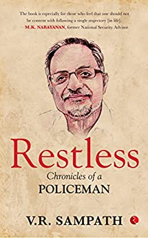 Restless: Chronicles of a Policeman by [Sampath, V. R.]