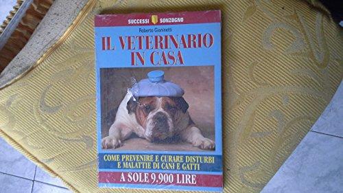 Il veterinario in casa (Successi Sonzogno) por Roberto Gianinetti