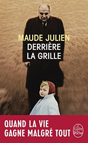 Derriere La Grille by Maude Julien (2015-05-06)