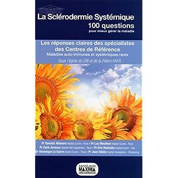 La sclérodermie systémique 100 questions pour mieux gérer la maladie