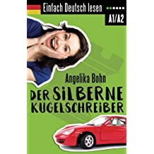 Einfach Deutsch lesen: Der silberne Kugelschreiber - Kurzgeschichten - Niveau: leicht
