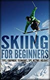 Skiing For Beginners: Types, Equipment, Techniques Book