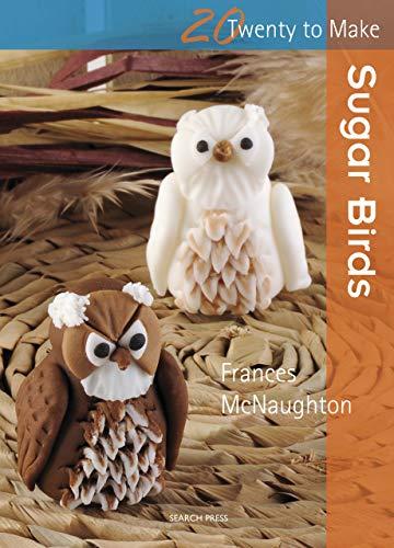 Twenty to Make: Sugar Birds (English Edition) -