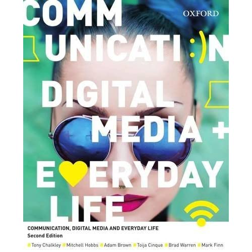 Communication, Digital Media and Everyday Life by Tony Chalkley (2015-09-30)