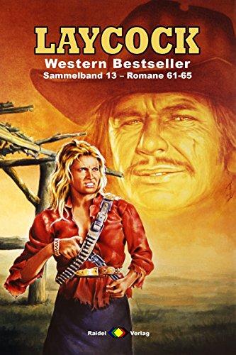 Laycock Western Sammelband 13: Romane 61-65 (5 Western-Romane)