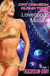 Lovegoods Mission: Rausch der Schwerelosigkeit (Planetary Lust 1)
