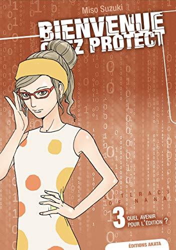 Bienvenue chez Protect - tome 3 Quel avenir pour l'édition ? (03)
