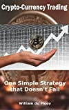 Crypto-Currency Trading: One Simple Strategy that Doesn't Fail (English Edition)
