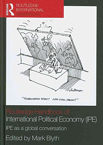[(Routledge Handbook of International Political Economy (IPE) : IPE as a Global Conversation)] [Edited by Mark Blyth] published on (April, 2009)