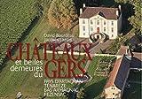 Château et belles demeures du Gers : Pays d'Artagnan, Ténarèze, Bas Armagnac, Fezensac