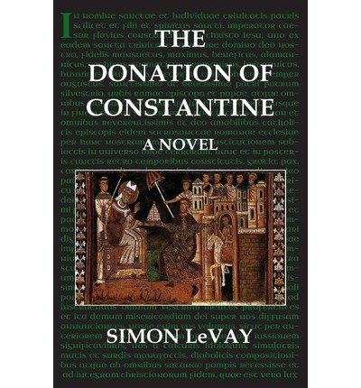 [ The Donation Of Constantine ] By LeVay, Simon (Author) [ Oct - 2013 ] [ Paperback ]