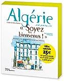 Algérie, 'Soyez les bienvenus !' Voyages de la Méditerranée au Sahara