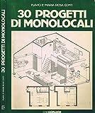Scarica Libro 30 Progetti di Monolocali (PDF,EPUB,MOBI) Online Italiano Gratis