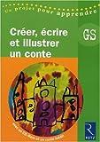 Telecharger Livres Creer ecrire et illustrer un conte grande section 1Cederom (PDF,EPUB,MOBI) gratuits en Francaise