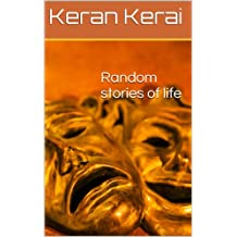Random stories of life: (you could earn £500 if you can complete the challenge). (random story in life Book 2) (English Edition)