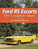 Ford RS Escorts: The Complete Story (Crowood autoclassics series)