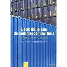 Deux mille ans de commerce maritime: De l'amphore au conteneur