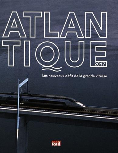 Atlantique 2017 : Les nouveaux défis de la grande vitesse