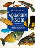 Aquarienfische. Über 650 bekannte und seltene Süss- und Meerwasserfische
