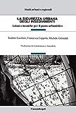La sicurezza urbana degli insediamenti: Azioni e tecniche per il piano urbanistico