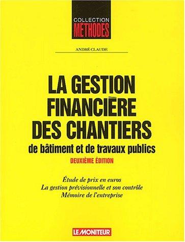 Gestion financière des chantiers, de bâtiment et travaux publics, 2e édition