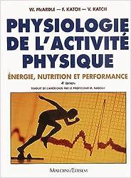 Physiologie de l'activité physique. : Energie, nutrition et performance, 4ème édition