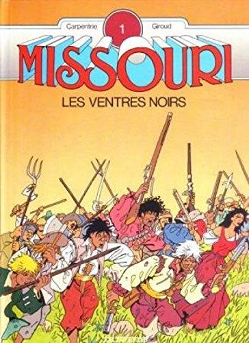 Missouri, Tome 1 : Les Ventres noirs