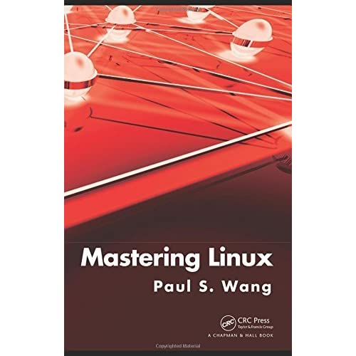 Mastering Linux by Paul S. Wang (2010-09-22)