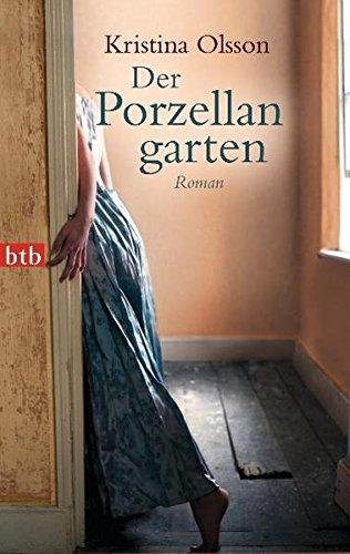 Der Porzellangarten: Roman