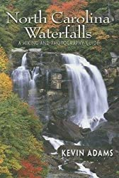 [(North Carolina Waterfalls: A Hiking and Photography Guide)] [Author: Kevin Adams] published on (September, 2005)