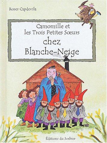 Camomille et les Trois Petites Soeurs : Chez Blanche-Neige