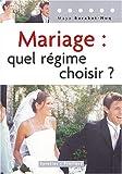 Telecharger Livres Mariage Quel regime choisir (PDF,EPUB,MOBI) gratuits en Francaise