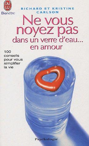 Ne vous noyez pas dans un verre d'eau, en amour !