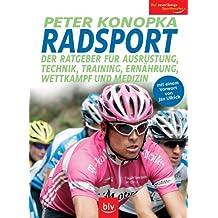 Radsport: Der Ratgeber für Ausrüstung, Technik, Training, Ernährung, Wettkampf und Medizin. Mit einem Vorwort von Jan Ullrich