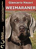 WEIMARANER: I nostri Amici Cani Razza per Razza - 18