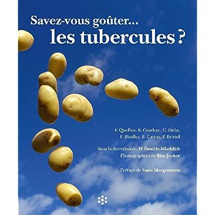 Savez-vous goûter les tubercules ?