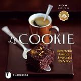 Le Cookie - Rezepte für American Sweets à la française