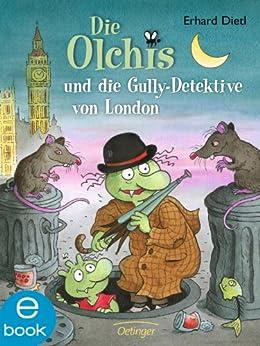 Die Olchis und die Gully-Detektive von London von [Dietl, Erhard]