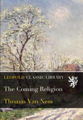 The Coming Religion por Thomas Van Ness