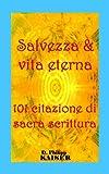 Salvezza & vita eterna  101 citazione di sacra scrittura