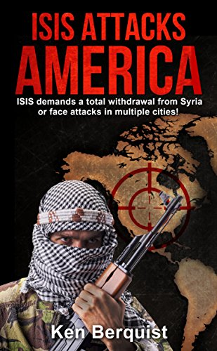 ISIS Attacks America: ISIS demands a total withdrawal from Syria or face attacks in multiple cities! (The Collaborative Book 2) (English Edition)