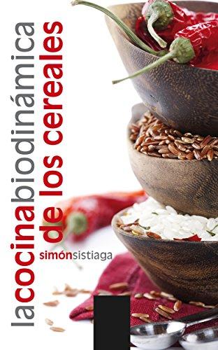 La cocina biodinámica de los cereales